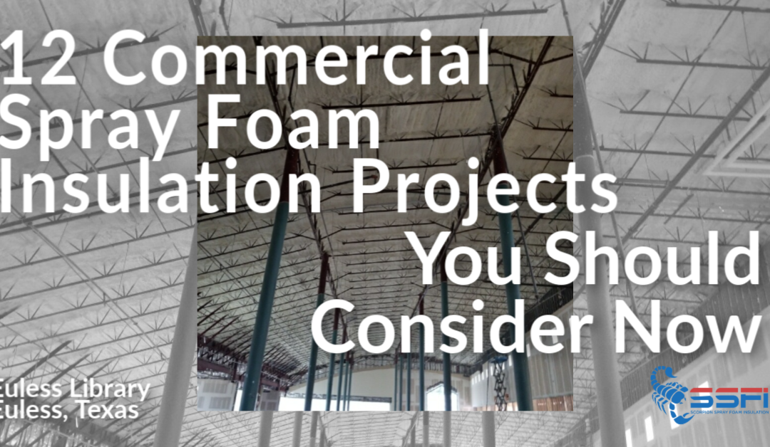 12 Commercial Spray Foam Insulation Projects You Should Consider Now
